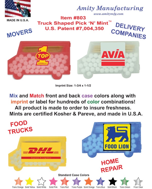 Amity Rubberized - Item #803 truck shaped Pick 'N' Mint - U.S. Patent #7,004,350 - Truck Stops, Trucking Companies, Freight Forwarders, Supermarkets - Mix and Match front and back case colors along with imprint or label for hundreds of color combinations.  All product is made to order to insure freshness.  Mints are certified Kosher and Pareve and made in the U.S.A